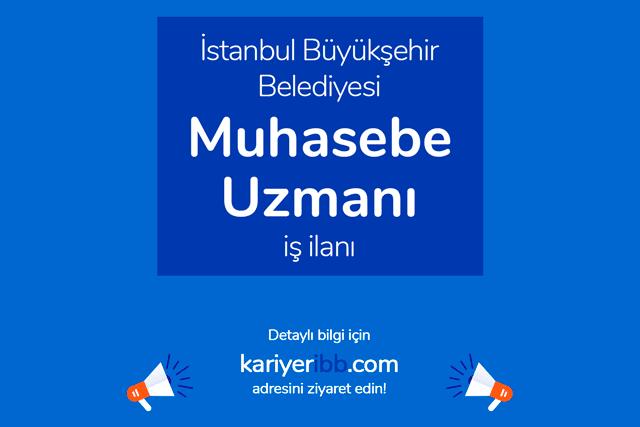İstanbul Büyükşehir Belediyesi, muhasebe uzmanı alımı yapacak. Kariyer İBB personel alımı hakkında detaylar kariyeribb.com'da!