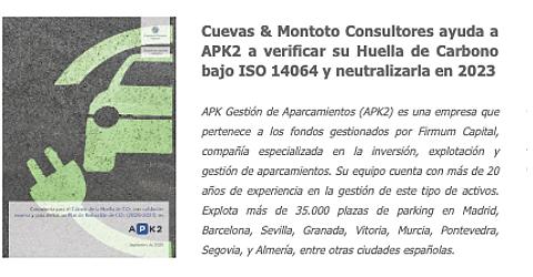 Trabajo por el que Cuevas y Montoto Consultores ayuda a APK2 Gestión de Aparcamientos a verificar su Huella de Carbono en 2019 bajo la ISO 14064-1 y a reducir sus Emisiones de Gases de Efecto Invernadero (GEI) de 2020 a 2023 hasta neutralizarlas