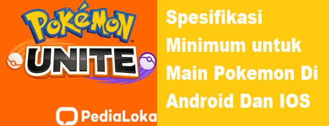 Spesifikasi Minimum untuk Main Pokemon Di Android Dan IOS