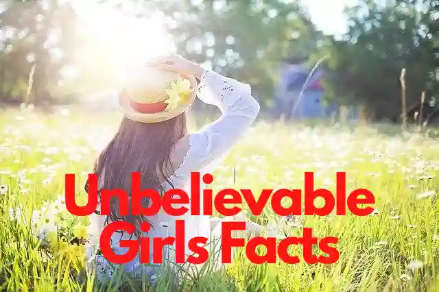 140 Unbelievable Facts About Girls In Hindi