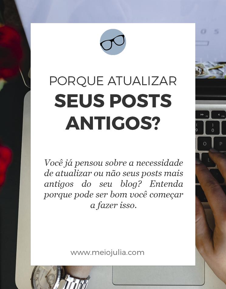 4 Motivos Para Você Atualizar Seus Posts Antigos
