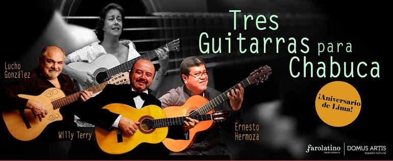 Tres guitarras para Chabuca | Hoy en el gran Aniversario de Lima