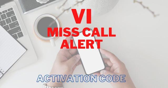 VI Miss call alert