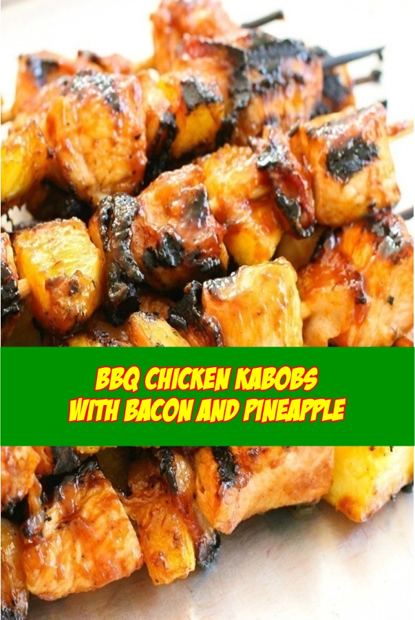 #BBQ #Chicken #Kabobs #with #Bacon #and #Pineapple