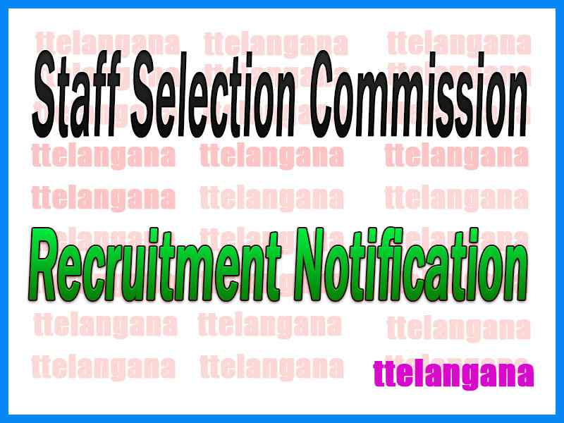 Staff Selection Commission SSC Recruitment  Notification