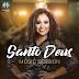 """Assista ao novo Music Session, """"Santo Deus"""", de Sandra Pires"""