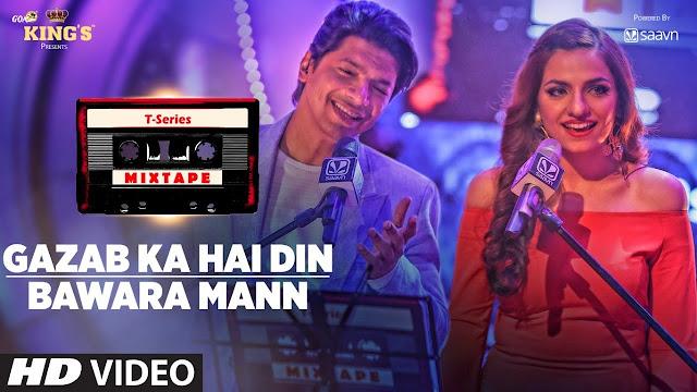 Gazab Ka Hai Din Bawara Mann Song