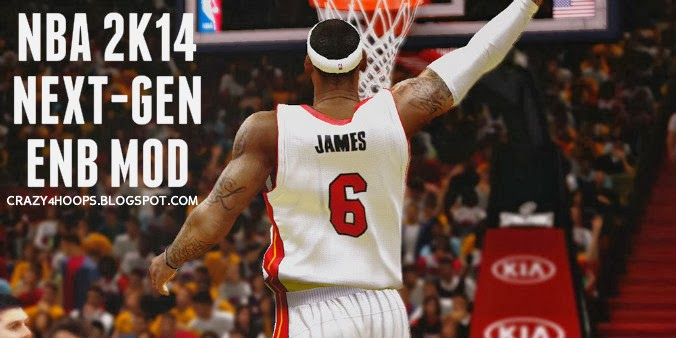 NBA 2k14 ENB Patch : Next-gen Like Graphics for NBA 2k14 PC