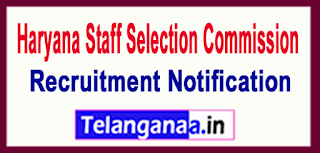 Haryana Staff Selection Commission HSSC Recruitment Notification 2017Last Date 11-07-2017