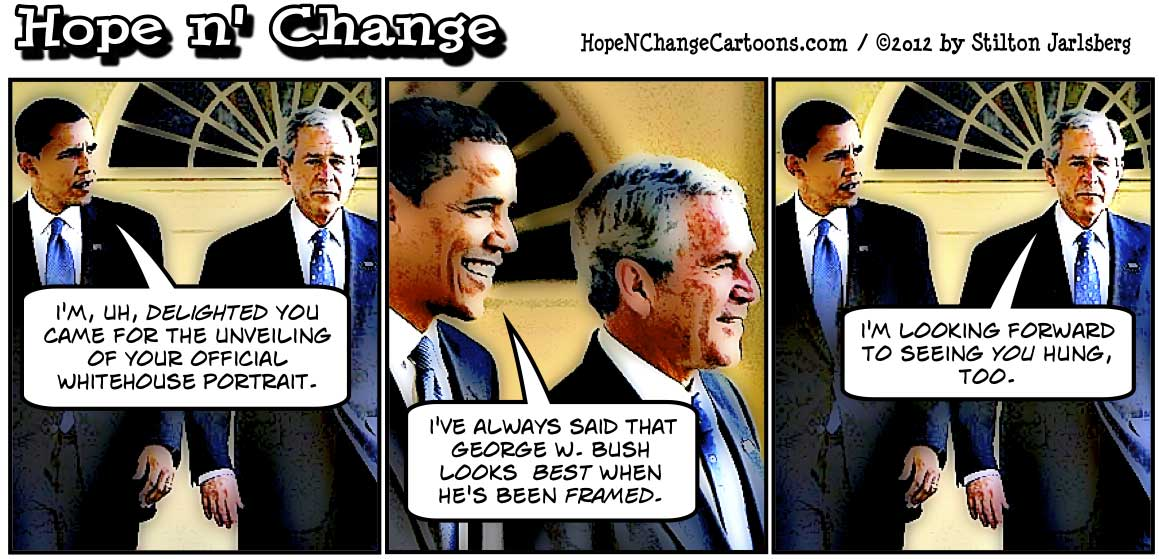 George W Bush visits Barack Obama for the unveiling of his official Whitehouse portrait, hopenchange, hope and change, hope n' change, stilton jarlsberg, tea party, political cartoon, conservative