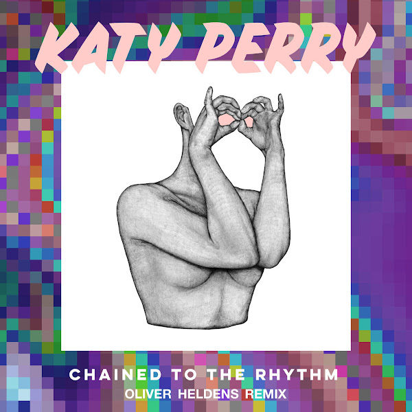 Katy Perry - Chained to the Rhythm (Oliver Heldens Remix) - Single Cover