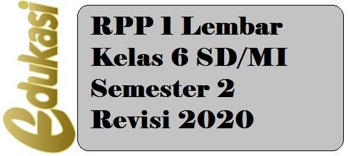RPP 1 Lembar Kelas 6 SD/MI Semester 2 Revisi 2020