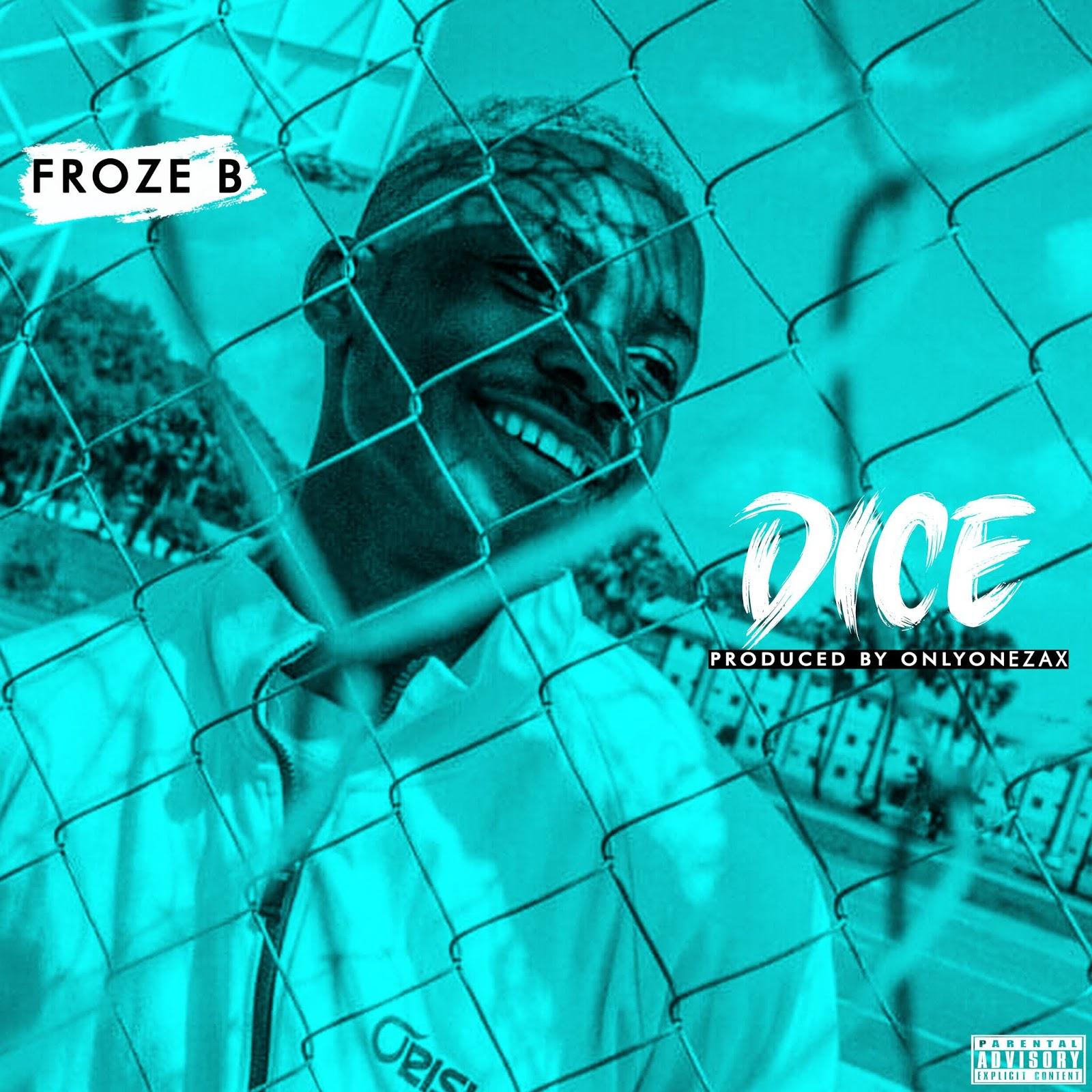 [MUSIQ] Froze B - Dice (Prod. OnlyOneZax)    MP3 Download