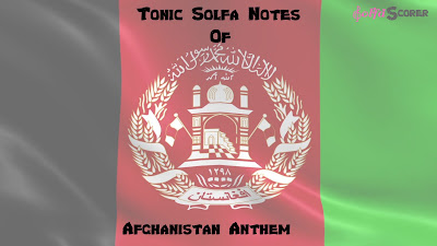 Tonic Solfa Afghanistan Anthem Solfas Notes.