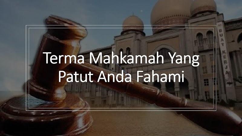Terma Mahkamah Yang Patut Anda Fahami