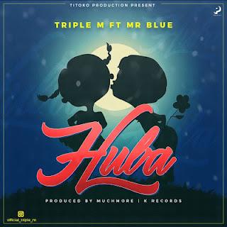triple m ft mr blue  - huba