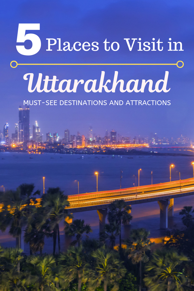 5 Places to Visit in Uttarakhand
