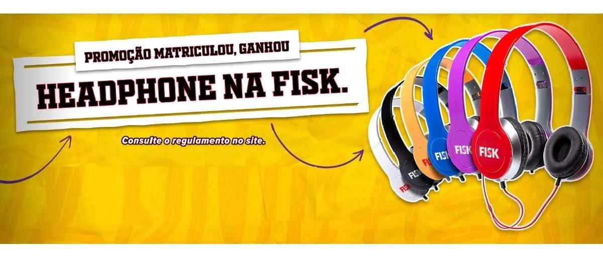Promoção FISK 2020 Ganhe Headphone Matriculou Ganhou