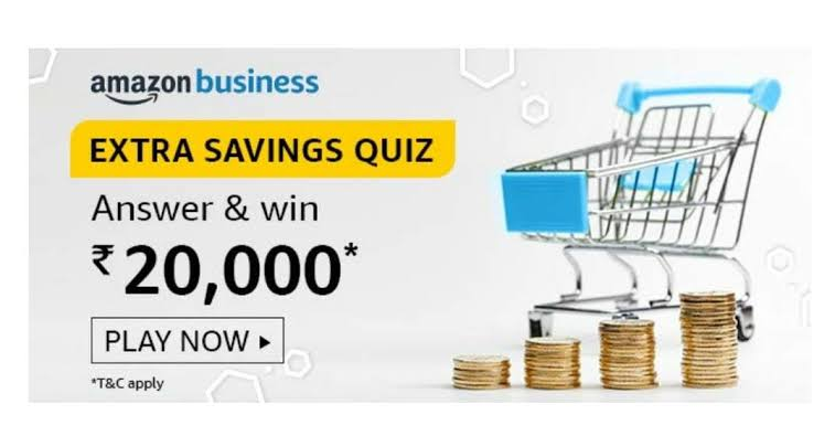 Amazon Business Extra Savings Quiz Answers Win – Rs.20000