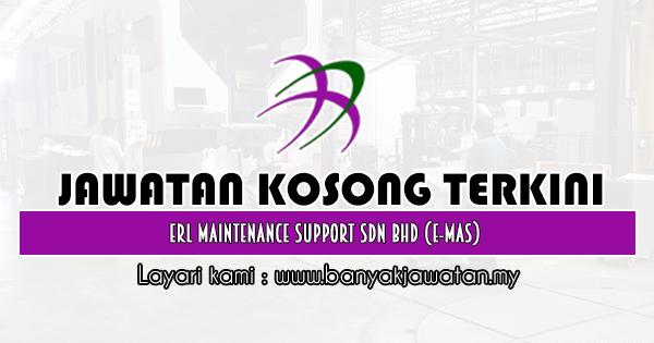 Jawatan Kosong 2020 di ERL Maintenance Support Sdn Bhd (E-MAS)