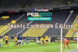 Chants Lockdown Edition V1 For - PES 2021 & PES 2020
