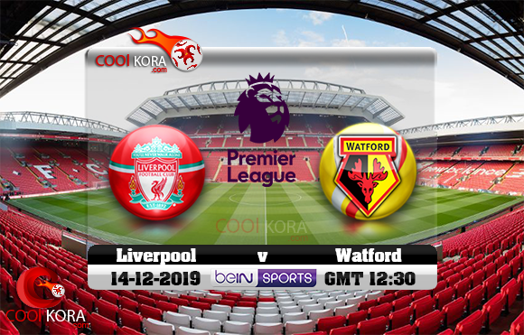 مشاهدة مباراة ليفربول وواتفورد اليوم 14-12-2019 في الدوري الإنجليزي