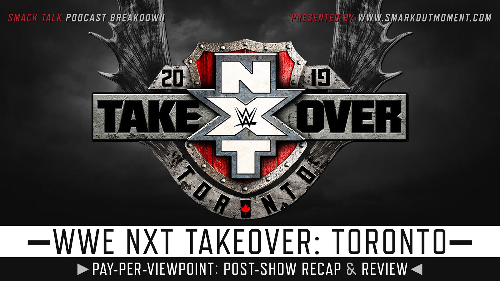 WWE NXT TakeOver: Toronto 2019 Recap and Review Podcast