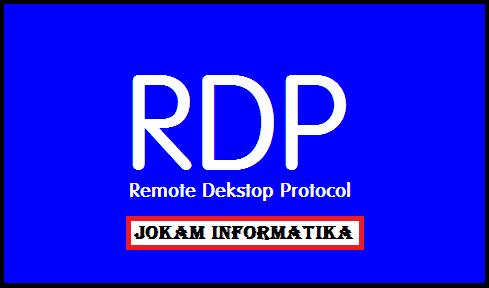 RDP : Pengertian, Fungsi, Cara Menggunakan Dan Keunggulannya - JOKAM INFORMATIKA