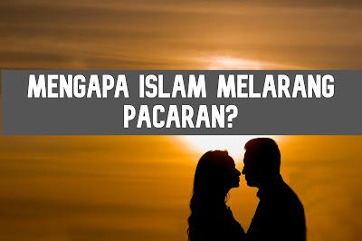 Mengapa Islam Melarang Pacaran?