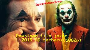 Download Film Joker 2019 Terbaru Sub Indo Full Movie HD 1080p (BluRay)