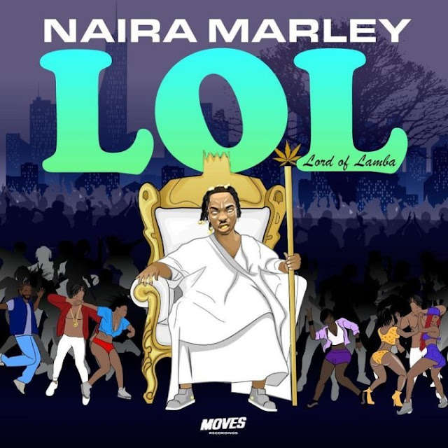 "(Full Album) Naira Marley - ""Lord Of Lamba (LOL) EP""  (Tracklist)"