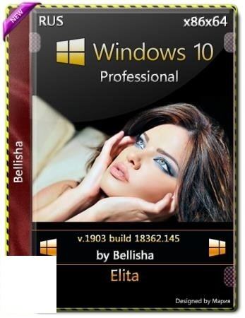 Windows 10 Pro- (x64-x86) Bellish @ [Ru-Ru]  iso NT = 145