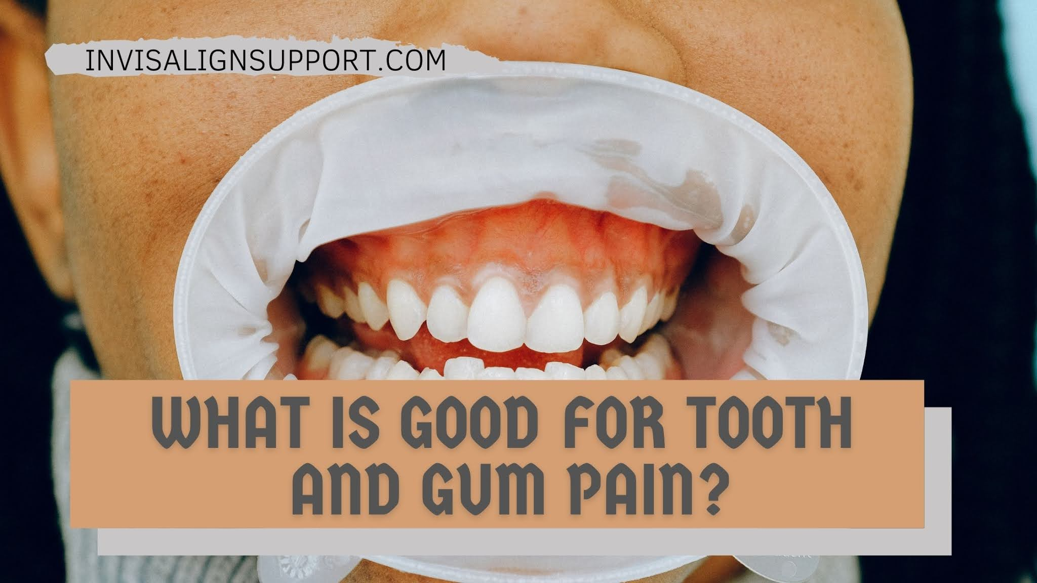 What Is Good For Tooth and Gum Pain?