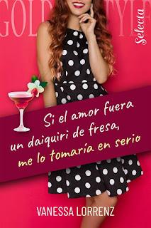 Si el amor fuera un daiquiri de fresa, me lo tomaría en serio | Vanessa Lorrenz | Selecta