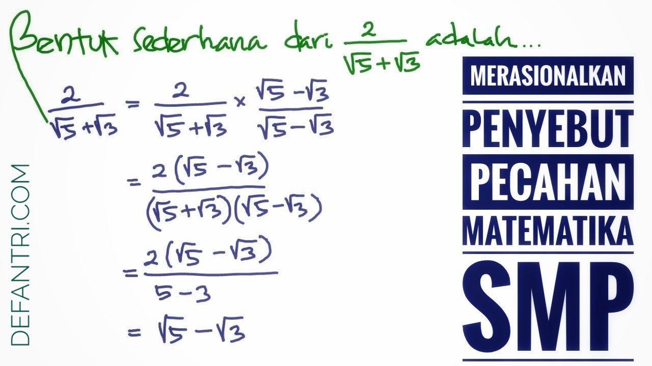 Merasionalkan Penyebut Pecahan Dilengkapi Soal Latihan dan Pembahasan Untuk Matematika SMP Kelas IX Kurikulum 2013