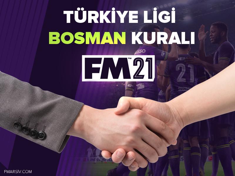 fm21 türkiye ligi bosman kuralı indir