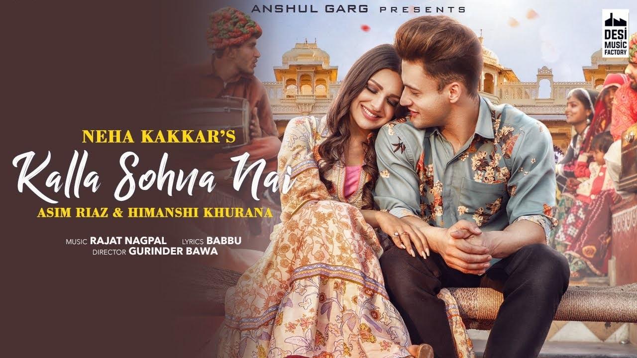 Kalla Sohna Nai Lyrics in English :- Neha Kakkar | Asim Riyaz & Himanshi Khurana