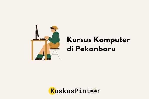 Kursus Komputer di Pekanbaru