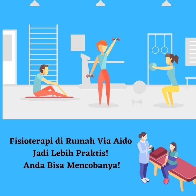 Fisioterapi di Rumah Via Aido Jadi Lebih Praktis! Anda Bisa Mencobanya!