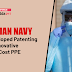 Indian Navy  developed Patenting of Innovative Low Cost PPE
