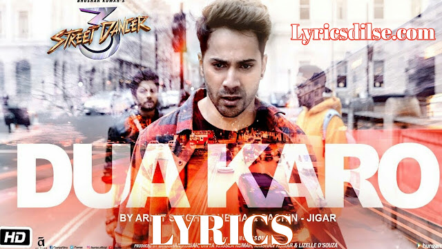 Dua Karo Lyrics– Street Dancer 3D