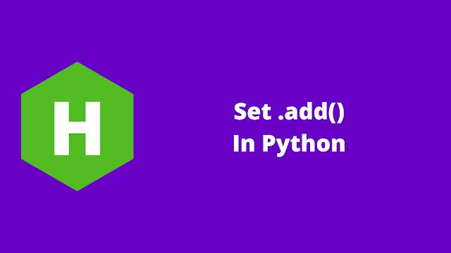 HackerRank Set .add() in python problem solution