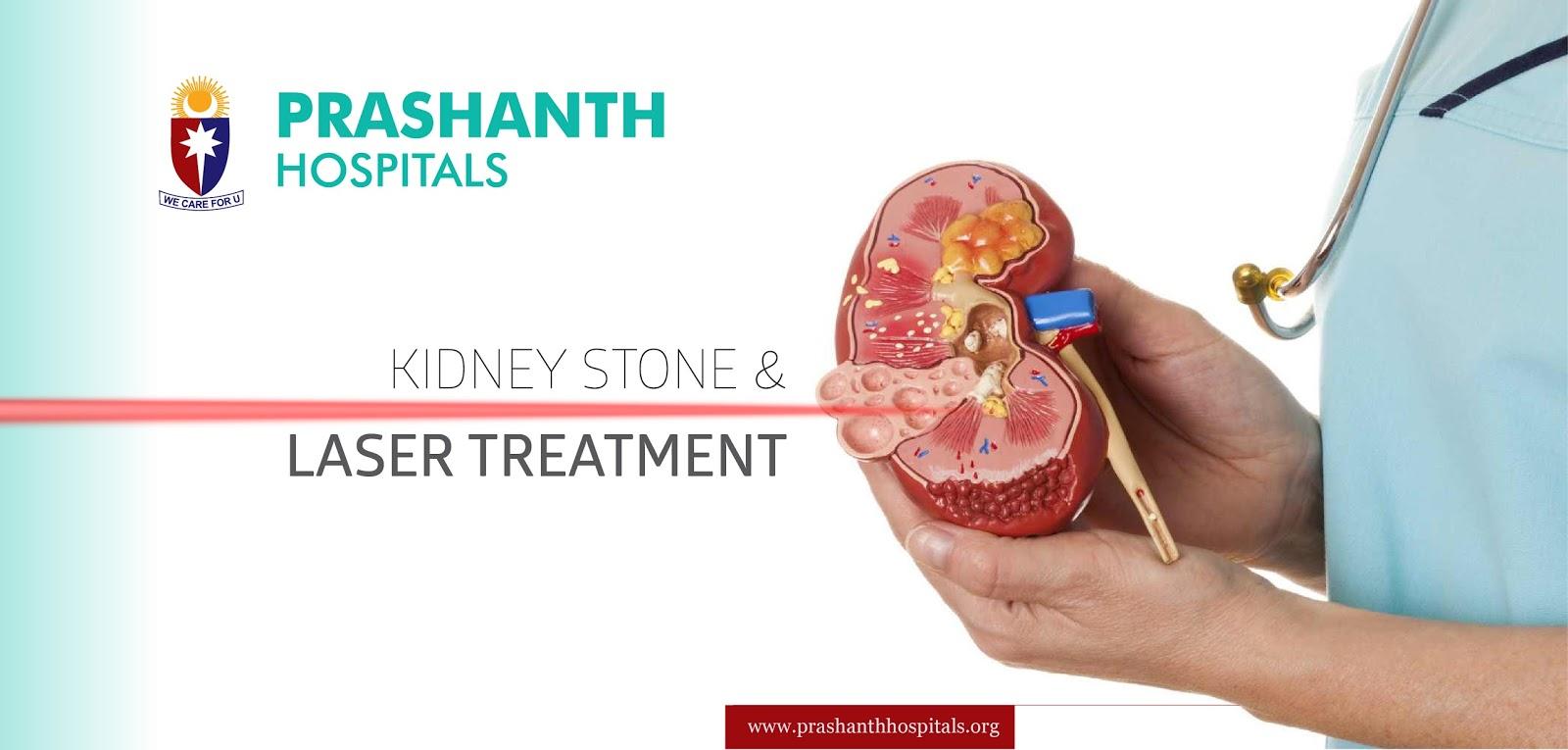 Prashanth Super Speciality Hospital: KIDNEY STONE & LASER TREATMENT