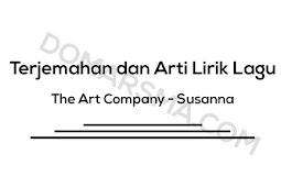 Terjemahan dan Arti Lirik Lagu The Art Company - Susanna