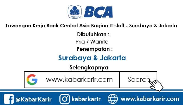 Loker Bank Central Asia Bagian IT staff - Surabaya & Jakarta