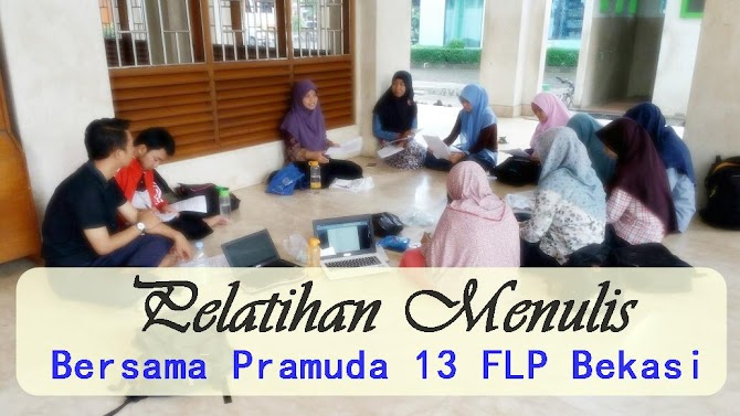 Pelatihan Menulis Bersama Pramuda 13 FLP Bekasi