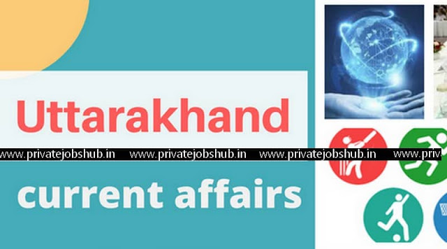 Uttarakhand Current Affairs