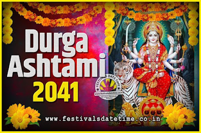 2041 Durga Ashtami Pooja Date and Time, 2041 Durga Ashtami Calendar