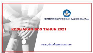 KEBIJAKAN BOS TAHUN 2021
