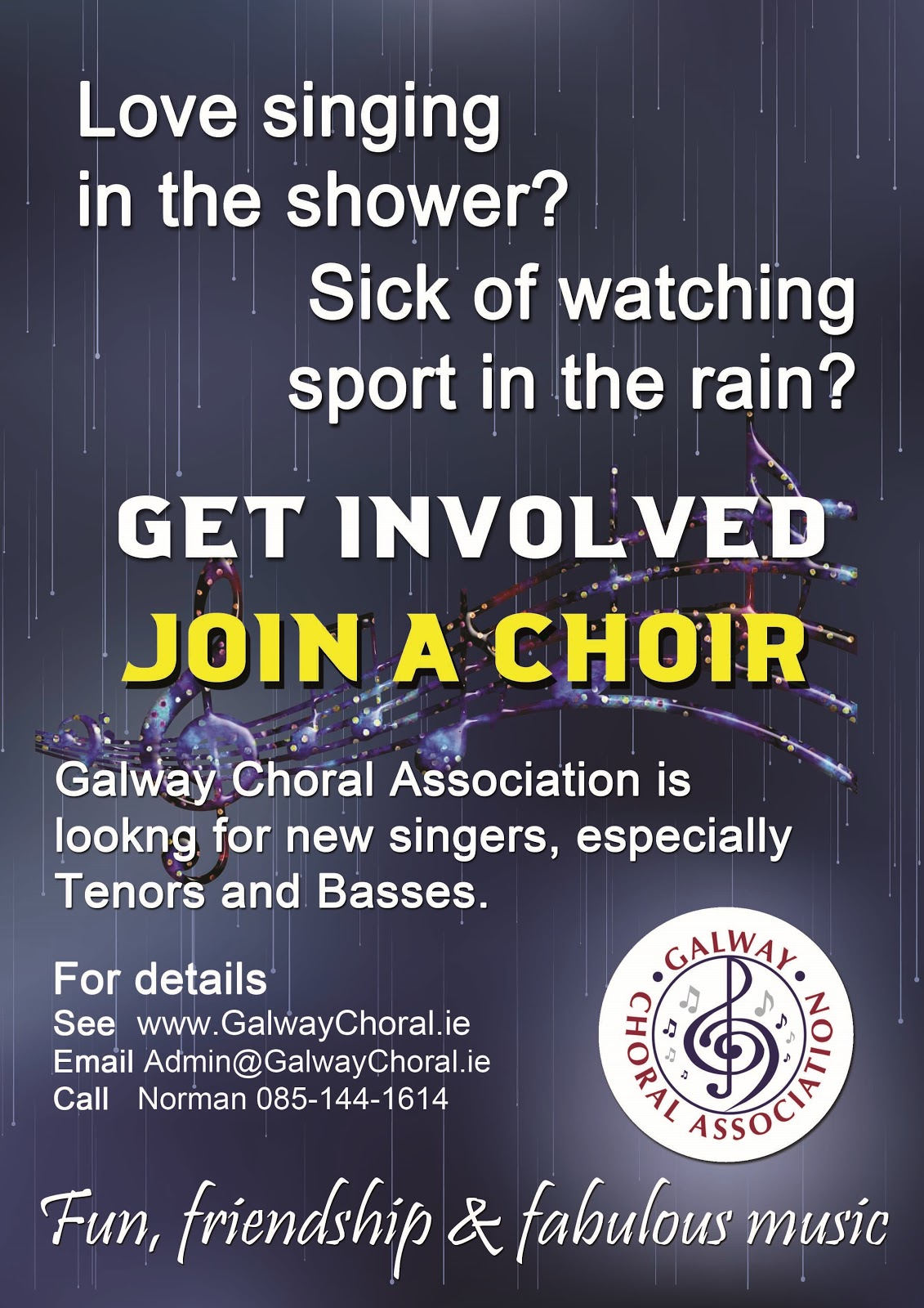 Love singing in the shower?  Sick of watching sport in the rain?  Get involved - join a choir.   Galway Choral Association is looking for members, September 2018.